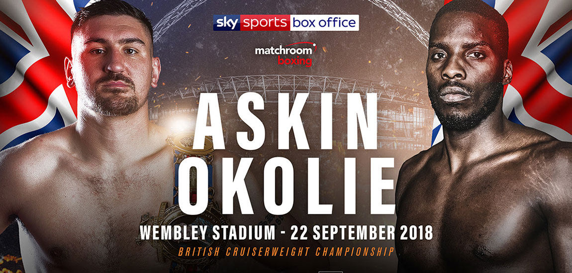 Askin Clashes with Okolie for British Cruiserweight Crown at Wembley September 22
